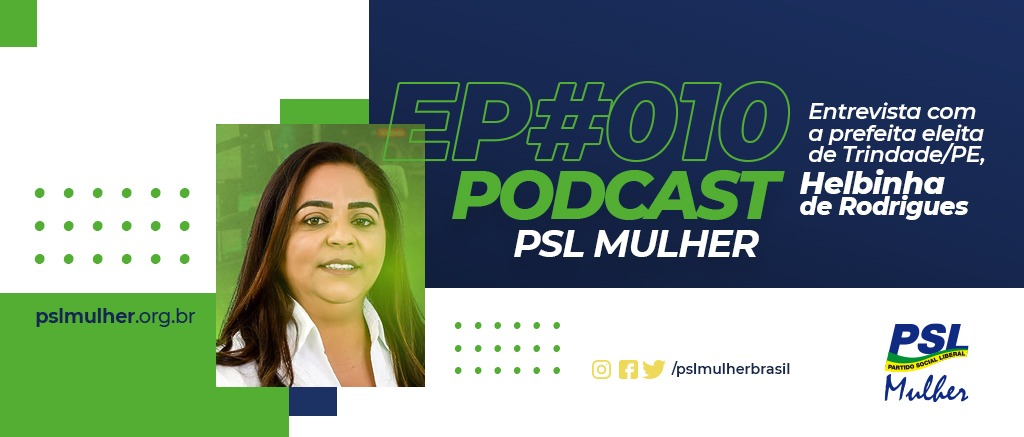 No ar o episódio #010 do nosso podcast entrevista a prefeita eleita de Trindade/PE, Helbinha de Rodrigues