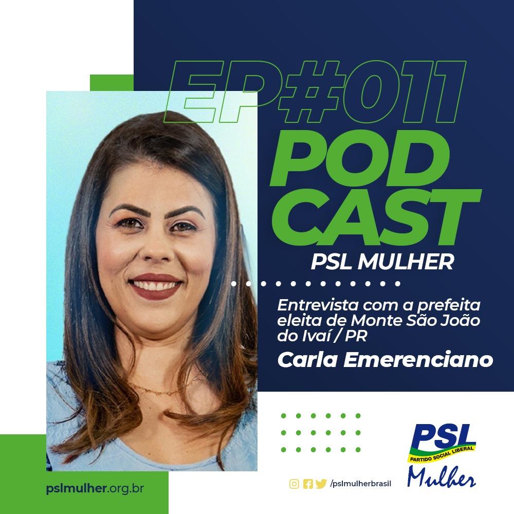 No ar o episódio #011 do nosso podcast entrevista a prefeita eleita de São João do Ivaí/PR, Carla Emerenciano